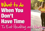 What-to-do-when-you-dont-have-TIME-to-Eat-Healthy-and-Workout-2-fit