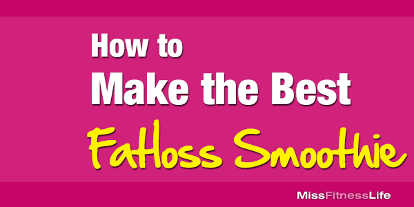 How To Make The Best Fatloss Smoothie  Miss Fitness Life. Entry Level Sales Resume. Resume Templates Com. Academic Projects Resume. Online Free Resume. Monster.com Resume. Free Resume Search In India. Credit Specialist Resume. What Should Resume Title Be