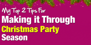 my-top-2-tips-for-making-it-through-christmas-party-season-featuredt